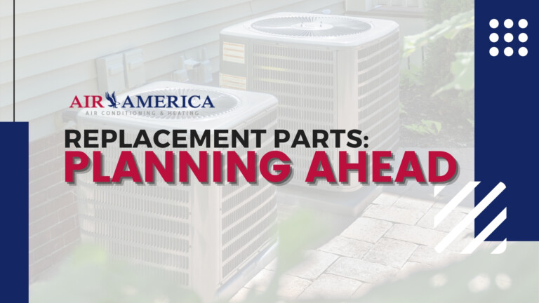 Replacement Parts for your AC or Air Conditioner HVAC system: Planning Ahead